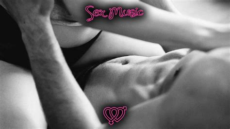 Sex Music For Intimate Erotic And Sensual Moments 💕 Youtube