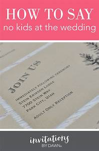 how to say no kids at the wedding With wedding invitation etiquette age limit