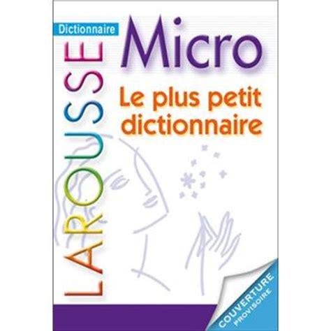 dictionnaire de cuisine larousse dictionnaire larousse micro le plus petit dictionnaire