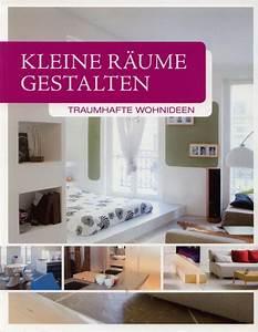 Kleine Räume Gestalten : wohnideen f r kleine r ume ~ Lizthompson.info Haus und Dekorationen
