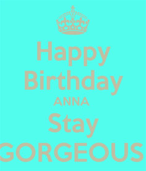 Happy Birthday Anna Stay Gorgeous Poster  Riobenz Keep