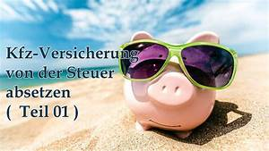 Kfz Reparatur Steuer Absetzen : kfz versicherung von der steuer absetzen teil 01 youtube ~ Yasmunasinghe.com Haus und Dekorationen