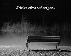 I Feel So Alone Without You Pictures, Photos, and Images ...