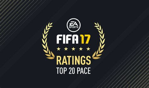 Fifa 17 Ratings Top 20 Fastest Players Fifa 17 Includes