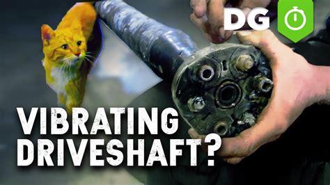 fix vibrations  drive shaft youtube