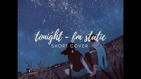tonight - fm static // short acapella cover by Rhena ...