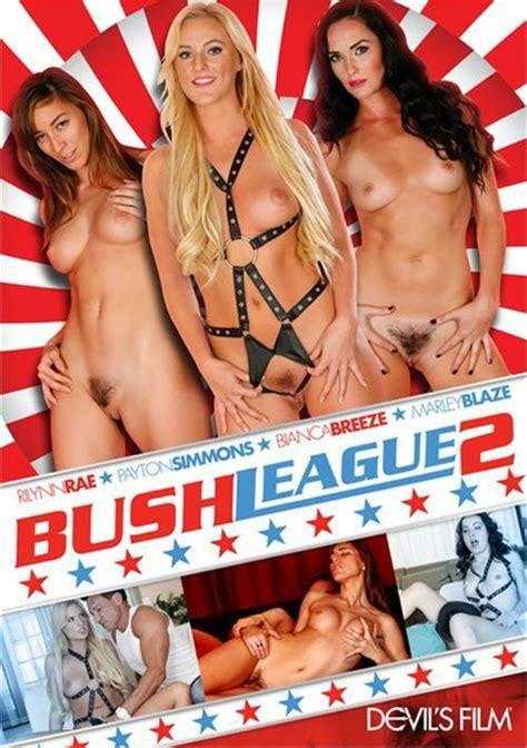 Bush League 2 2014 Videos On Demand Adult Dvd Empire