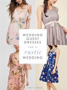 what should a guest wear to a rustic wedding With what dress to wear to a wedding