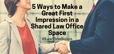 5 Ways To Make A Great First Impression In A Shared Law Office Space  Law Firm Suites