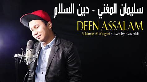 Deen Assalam  Sulaiman Al Mughni  Cover Gus Aldi (lirik
