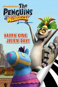 The Penguins Of Madagascar Happy King Julien Day By Zuuka