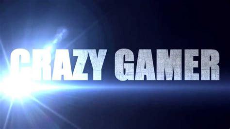 Intro Officiel Crazy Gamer Youtube