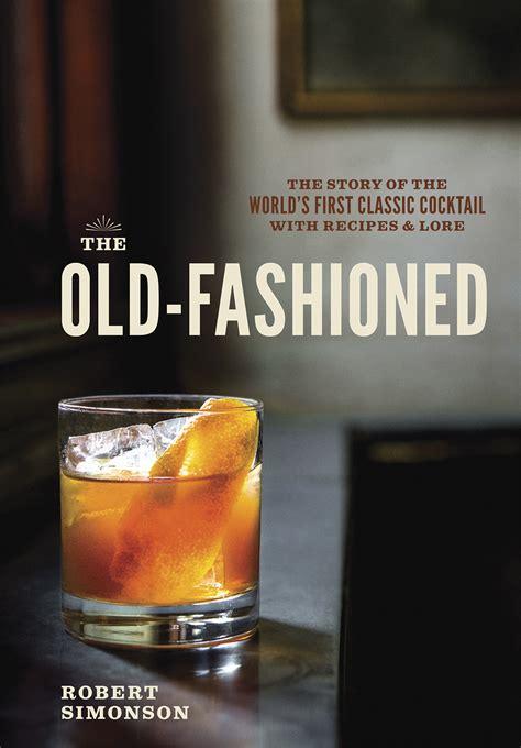 old fashioned robert simonson
