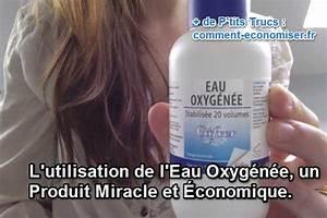Comment Demineraliser De L Eau : l 39 utilisation de l 39 eau oxyg n e un produit miracle et conomique ~ Medecine-chirurgie-esthetiques.com Avis de Voitures