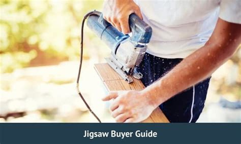 complete jigsaw buyers guide buyers guide guide