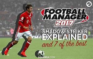 Football Manager 2017 U2019s  U201cshadow Striker U201d Position