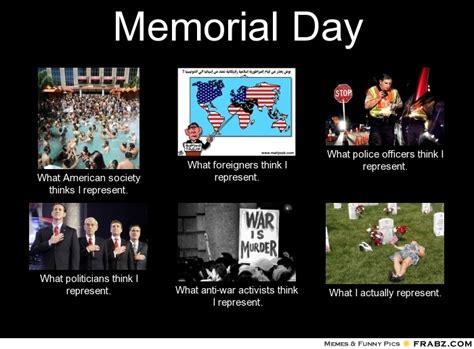 Memorial Day Memes - memorial day meme generator what i do