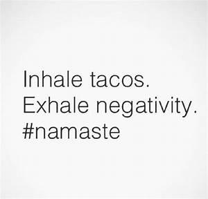 Tacos! Lol | Ch... Taco Funny Quotes