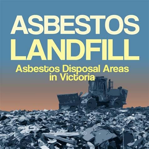 infographic asbestos landfillasbestos disposal areas