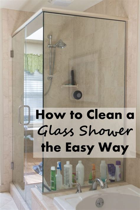 Best Ways To Clean Shower by How To Clean A Glass Shower The Easy Way Glass Easy And