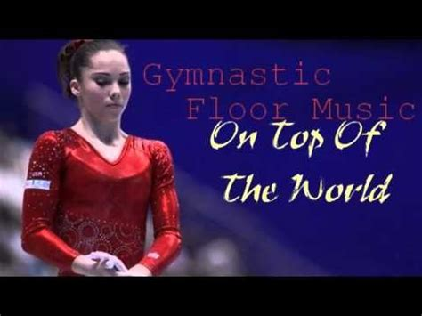 This upbeat number is perfect for a floor routine. Gymnastic Floor Music - On Top Of the World - YouTube in 2020 | Gymnastics music, Gymnastics, Music