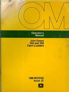 John Deere 148  U0026 158 Farm Loader Operators Manual