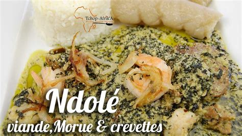 comment cuisiner la morue ndolé à la viande morue et crevettes