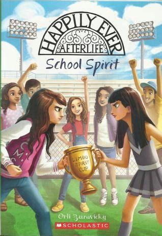 school spirit happily  afterlife   orli zuravicky