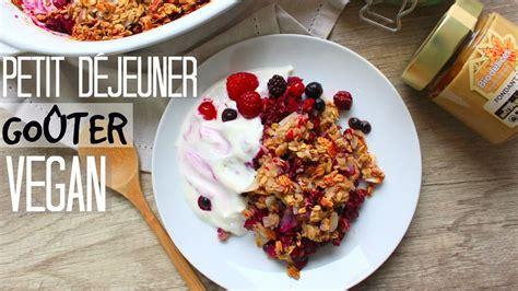 Petit Déjeuner Vegan Petit D 201 Jeuner Go 219 Ter Sain Vegan Healthy Crumble