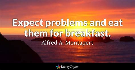 expect problems  eat   breakfast alfred