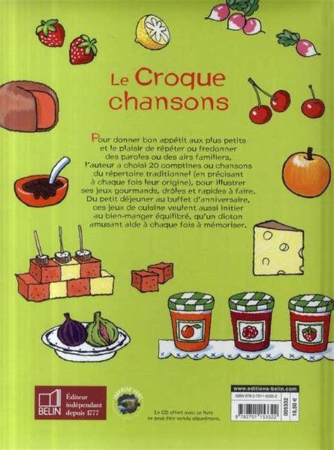 les jeux cuisine livre le croque chansons 20 jeux de cuisine corinne