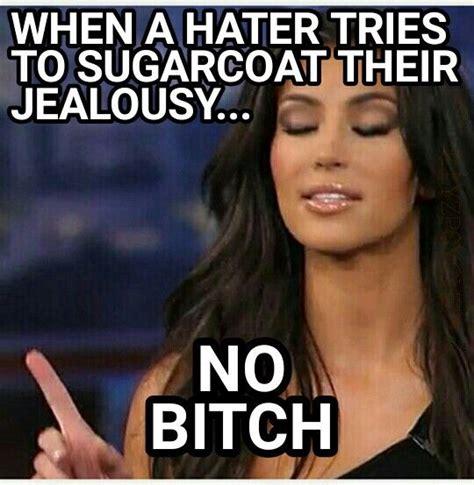 Bitch Memes - kim kardashian meme no bitch illyzp yche pinterest kim kardashian meme and kim kardashian