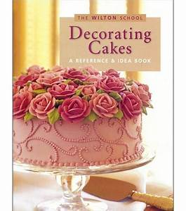 Wilton books decorating cakes jo ann for Joanns cake decorating