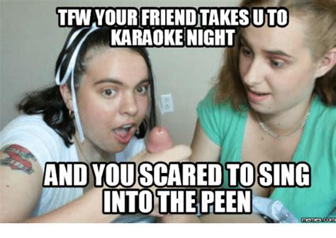 Karaoke Memes - funny karaoke meme 28 images what happens at karaoke stay at karaoke sing aint nobody got