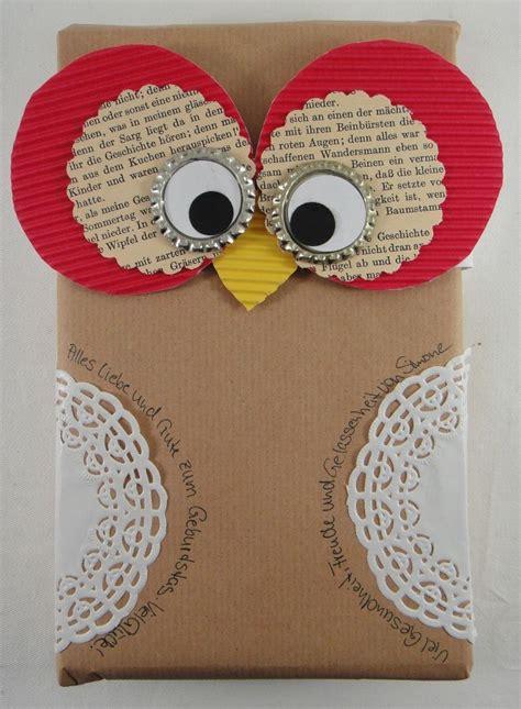 Geschenkverpackung Basteln Und Geschenke Kreativ Verpacken by Geschenkverpackung Eule Gift Wrapping Geschenke