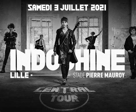 Find all tickets to indochine at stade pierre mauroy on saturday 03 july 2021, with options from fnac spectacles, see tickets fr and more. Indochine - Central Tour (Lille) - Voyages Peeters