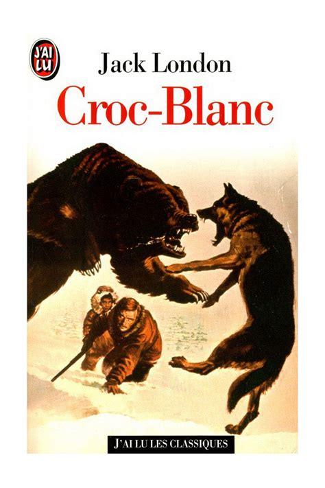 Croc Blanc Resume by Livre Croc Blanc Acheter Occasion 04 01 1999
