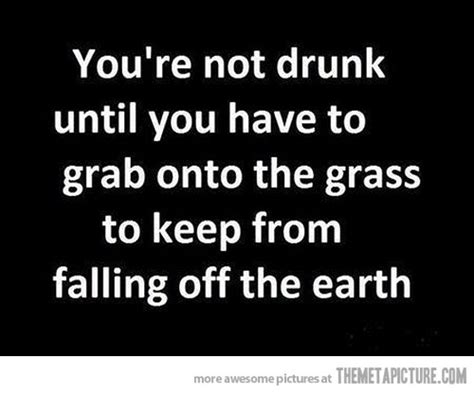 Funny Quotes Drinking Too Much Alcohol