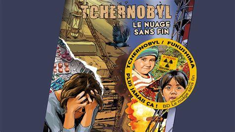 tchernobyl le nuage sans fin la bd qui accuse les