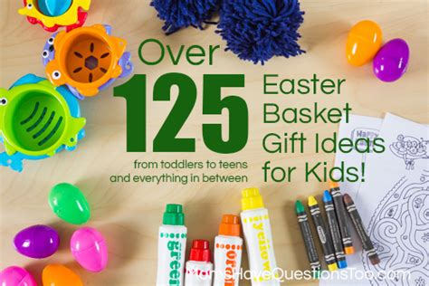 inexpensive easter basket ideas you will 915 | Inexpensive Easter Basket Gift Ideas for Kids of All Ages From Toddlers and Preschoolers to Teenagers Moms Have Questions Too