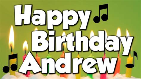 Happy Birthday Andrew Images Happy Birthday Andrew A Happy Birthday Song