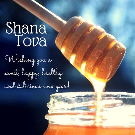 Shana Tova Images Shana Tova A Sweet And Happy New Year Family Friends Food