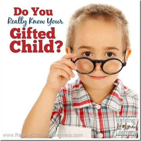 do you really your gifted child 340 | Do You Really Know Your Gifted Child via www.RaisingLifelongLearners.com
