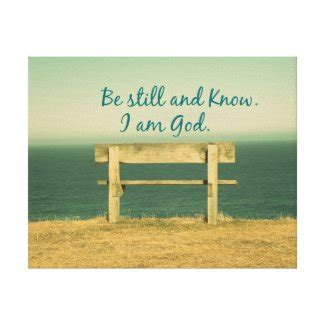 Be still and remember who god is, be still and stop fearing new american standard bible cease striving and know that i am god; Quote Life Boutique : Bible Verse Canvas Prints