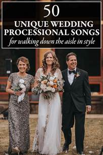 unique wedding songs 50 unique wedding processional song ideas for walking the aisle in style junebug weddings