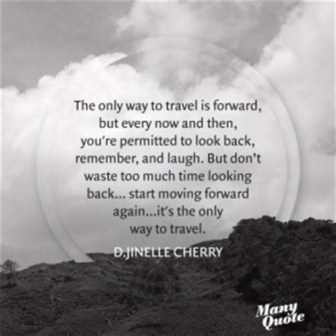 Looking Back But Moving Forward Quotes