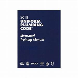 2018 Uniform Plumbing Upc Illustrated Training Manual Soft
