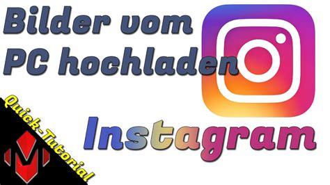 instagram bilder vom pc hochladen projectmakers youtube