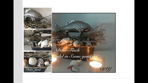 fixer deko diy dekoidee edle sommerliche fisch deko wohndeko fix selbst gemacht deko
