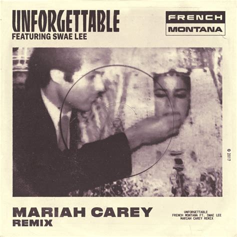swae lee unforgettable remix french montana unforgettable remix ft swae lee mariah